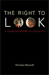 The Right to Look: A Counter History of Visuality Duke University Press, 2011